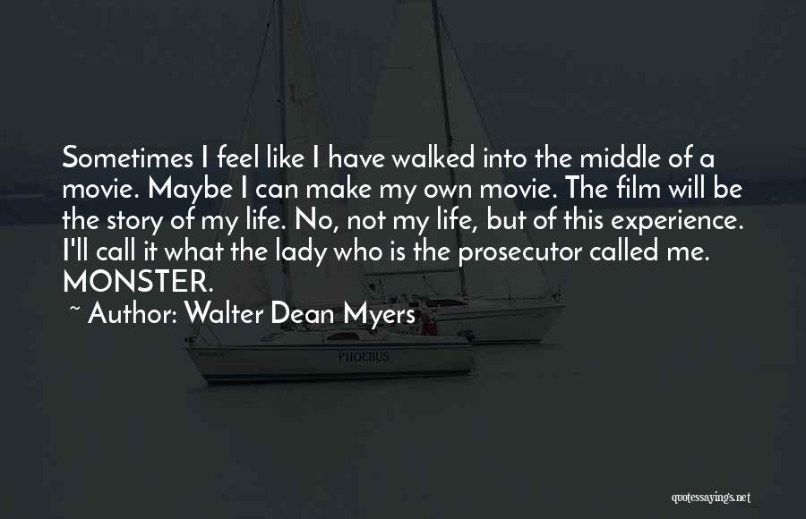 I Will Make My Life Quotes By Walter Dean Myers