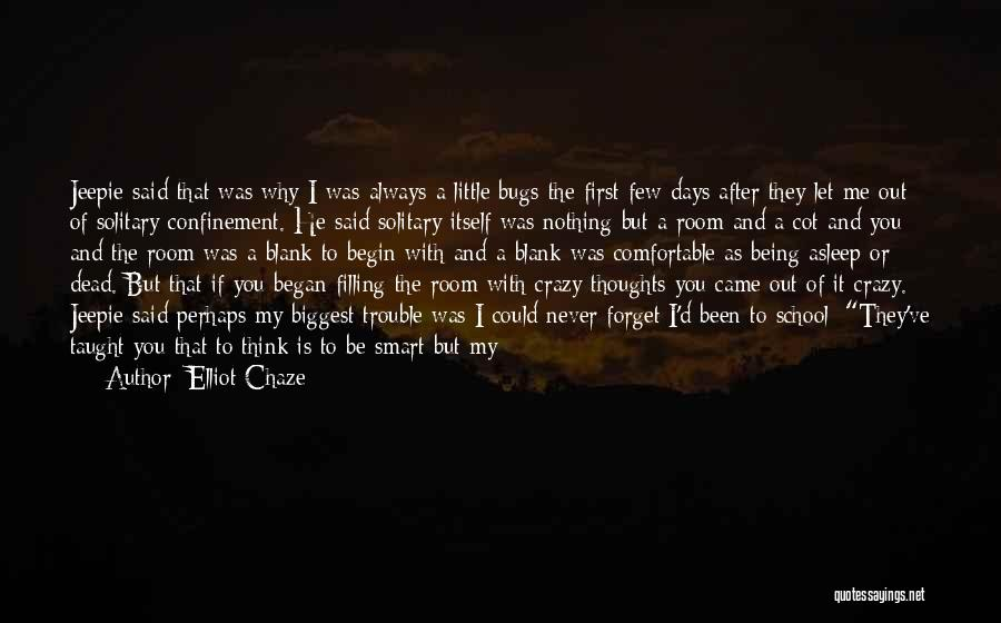 I Will Never Forget You Friend Quotes By Elliot Chaze