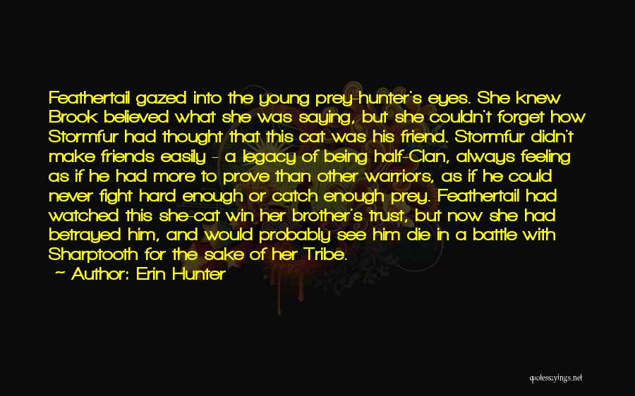I Will Never Forget You Friend Quotes By Erin Hunter