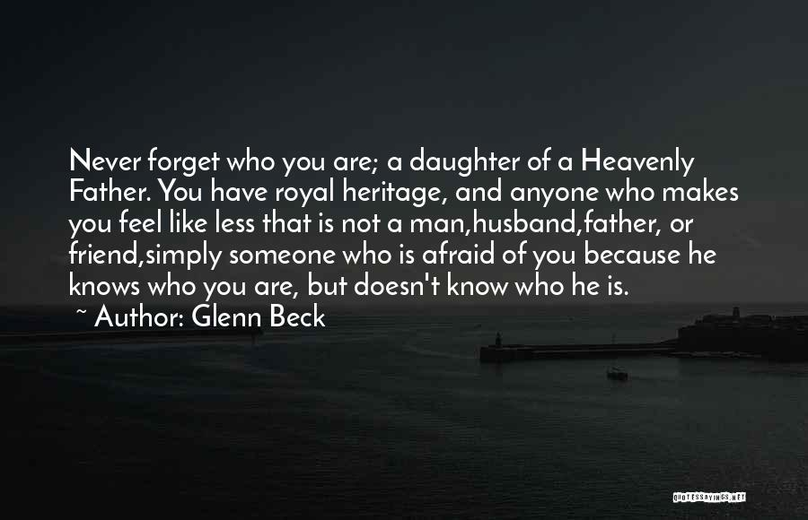 I Will Never Forget You Friend Quotes By Glenn Beck
