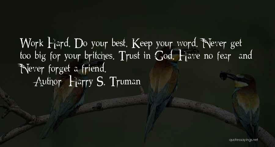 I Will Never Forget You Friend Quotes By Harry S. Truman