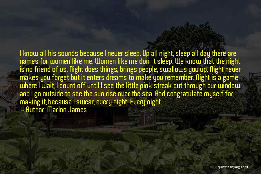 I Will Never Forget You Friend Quotes By Marlon James