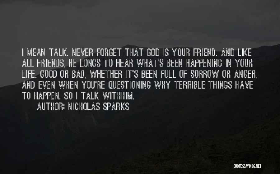 I Will Never Forget You Friend Quotes By Nicholas Sparks
