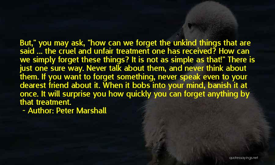 I Will Never Forget You Friend Quotes By Peter Marshall