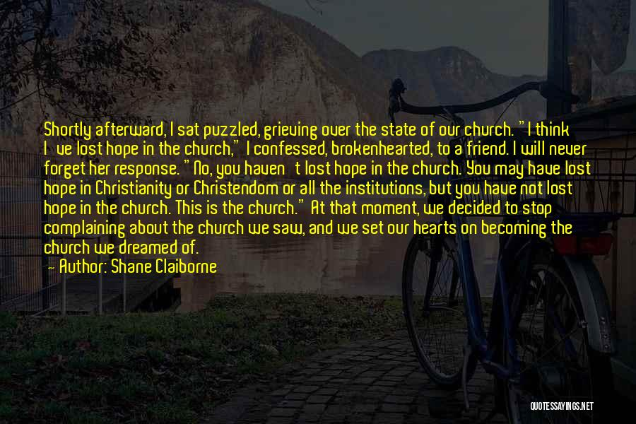 I Will Never Forget You Friend Quotes By Shane Claiborne