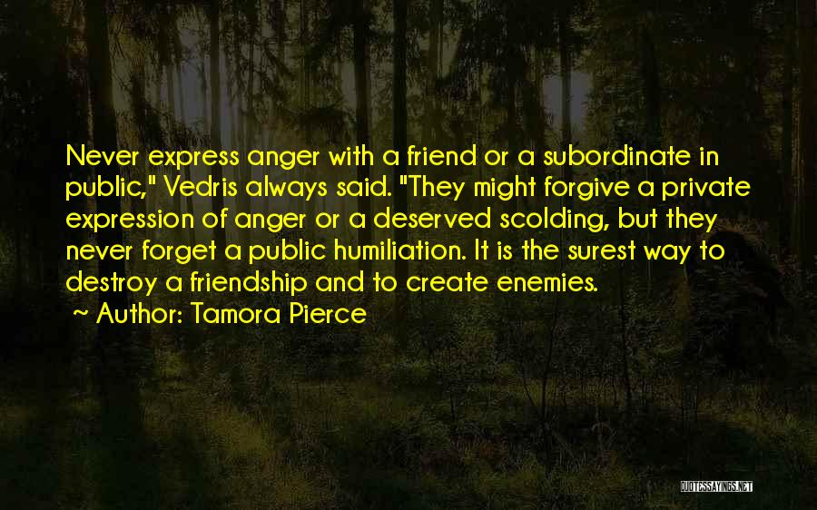 I Will Never Forget You Friend Quotes By Tamora Pierce