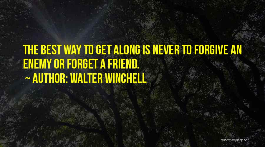 I Will Never Forget You Friend Quotes By Walter Winchell