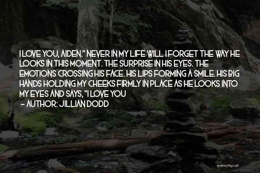 I Will Never Forget Your Smile Quotes By Jillian Dodd