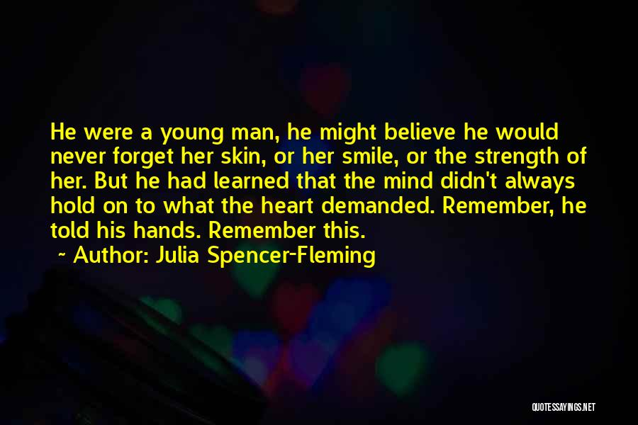 I Will Never Forget Your Smile Quotes By Julia Spencer-Fleming
