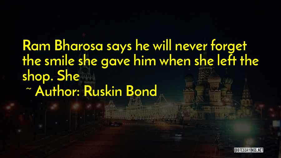I Will Never Forget Your Smile Quotes By Ruskin Bond