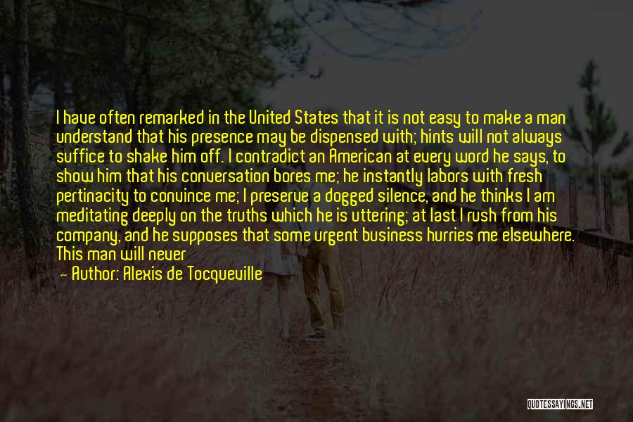 I Will Never Get Him Quotes By Alexis De Tocqueville