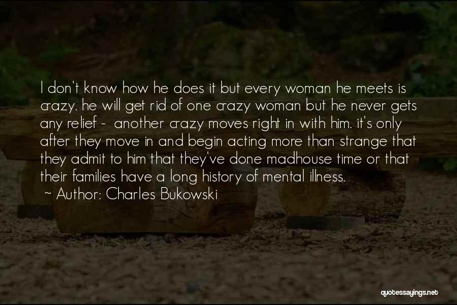I Will Never Get Him Quotes By Charles Bukowski