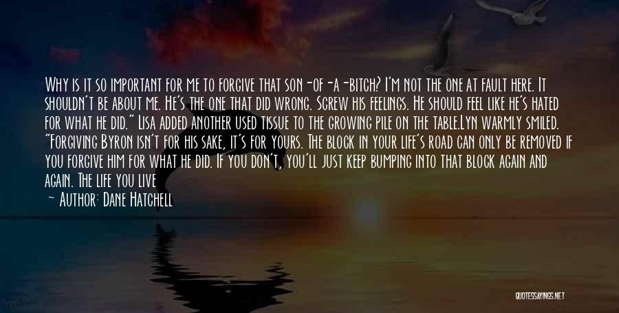 I Will Never Get Him Quotes By Dane Hatchell