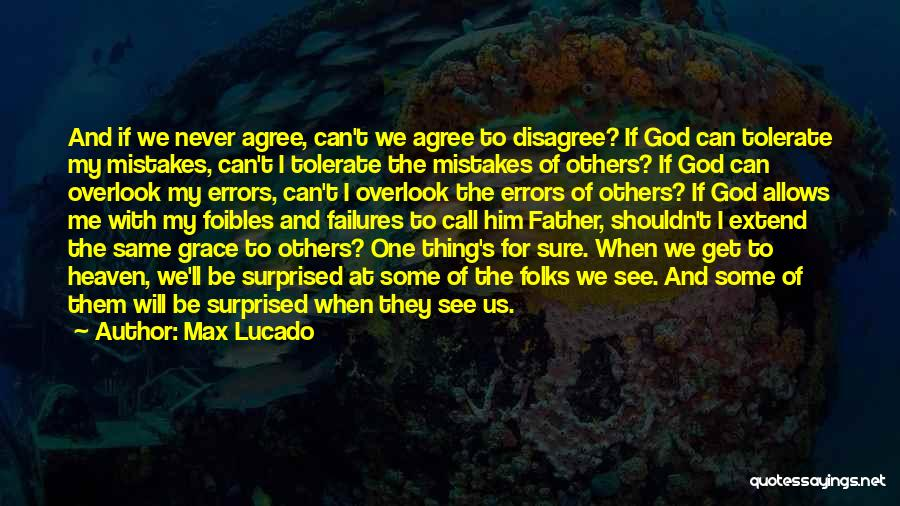 I Will Never Get Him Quotes By Max Lucado