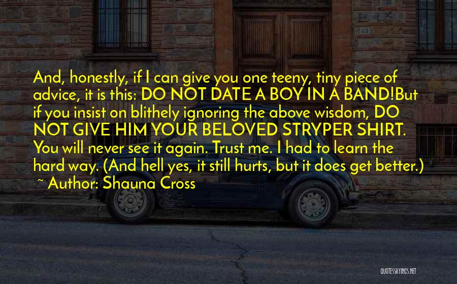 I Will Never Get Him Quotes By Shauna Cross