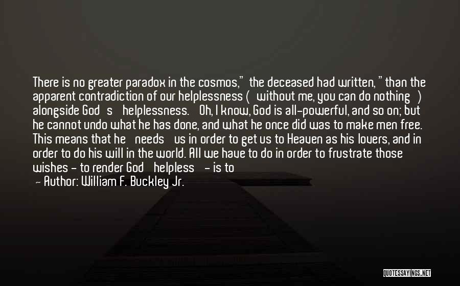 I Will Never Get Him Quotes By William F. Buckley Jr.
