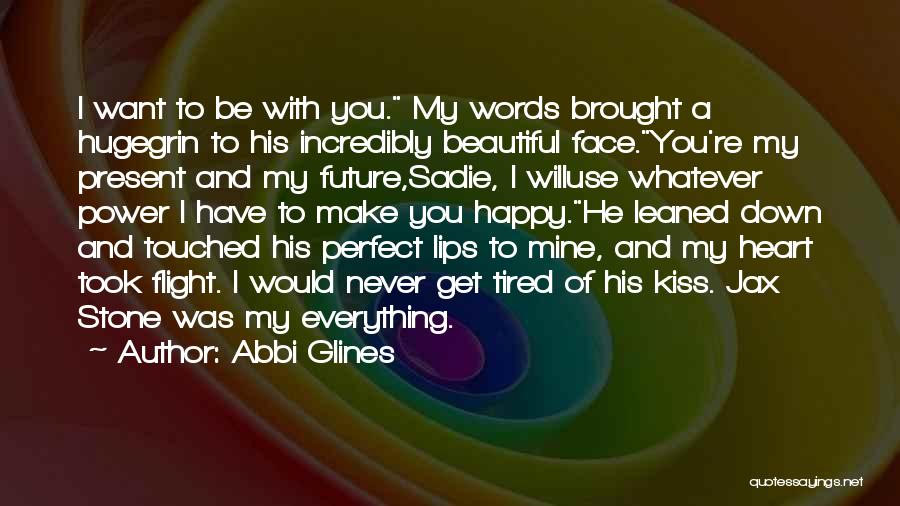 I Will Never Get You Quotes By Abbi Glines