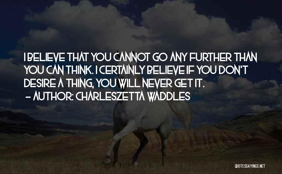 I Will Never Get You Quotes By Charleszetta Waddles
