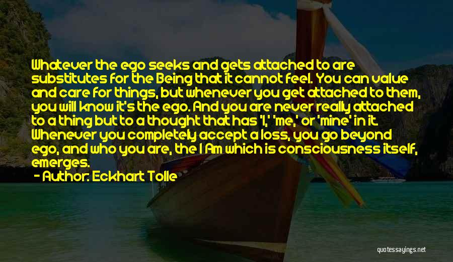 I Will Never Get You Quotes By Eckhart Tolle
