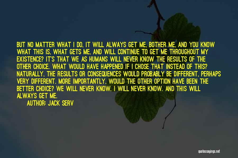 I Will Never Get You Quotes By Jack Serv