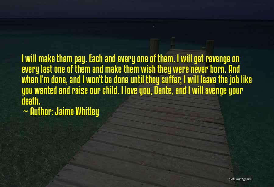 I Will Never Get You Quotes By Jaime Whitley
