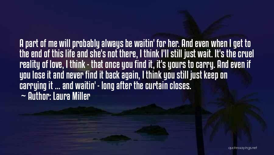 I Will Never Get You Quotes By Laura Miller