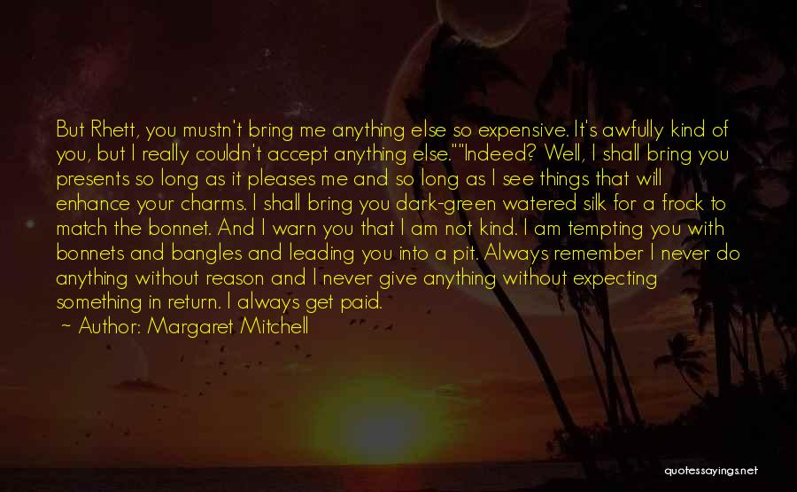 I Will Never Get You Quotes By Margaret Mitchell