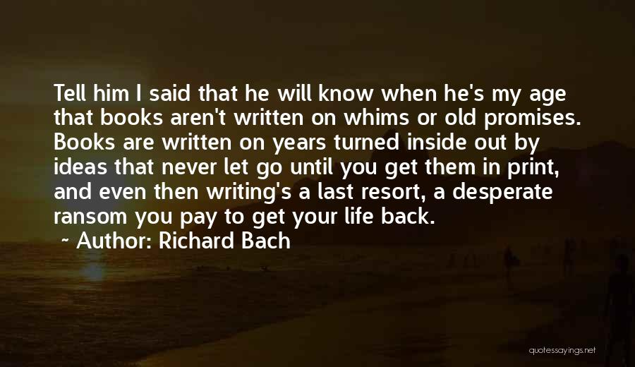 I Will Never Get You Quotes By Richard Bach