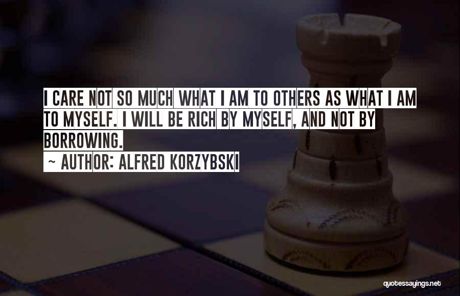 I Will Not Care Quotes By Alfred Korzybski