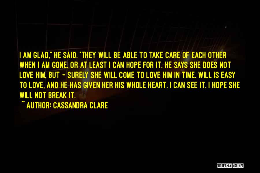 I Will Not Care Quotes By Cassandra Clare