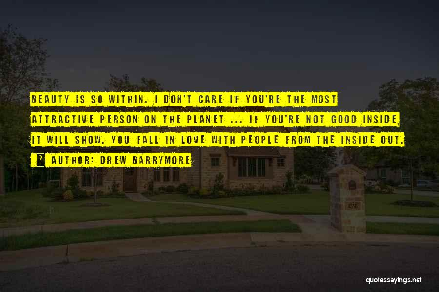 I Will Not Care Quotes By Drew Barrymore