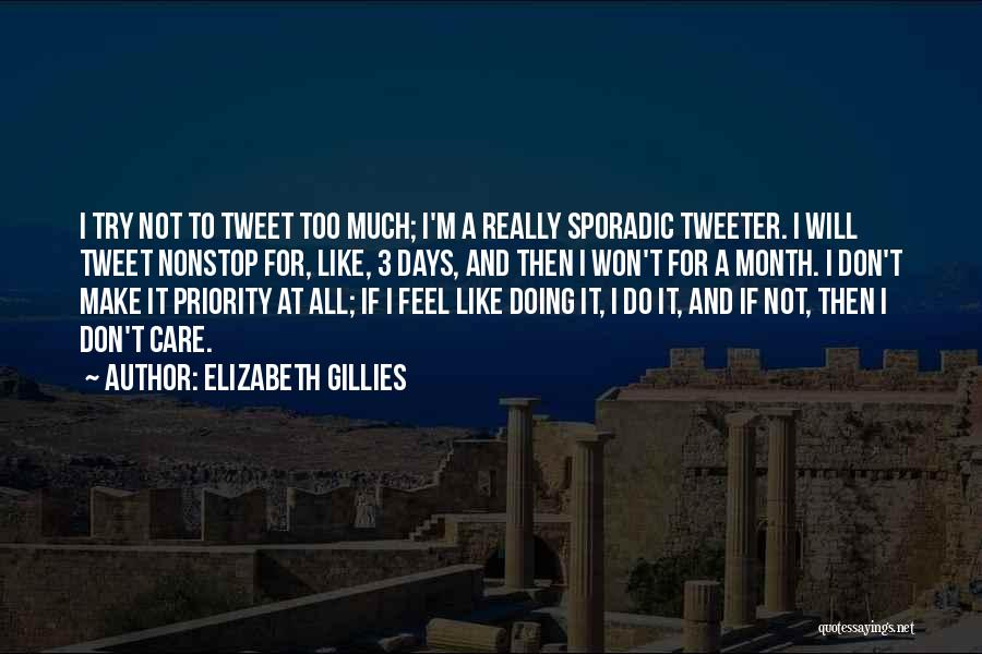 I Will Not Care Quotes By Elizabeth Gillies