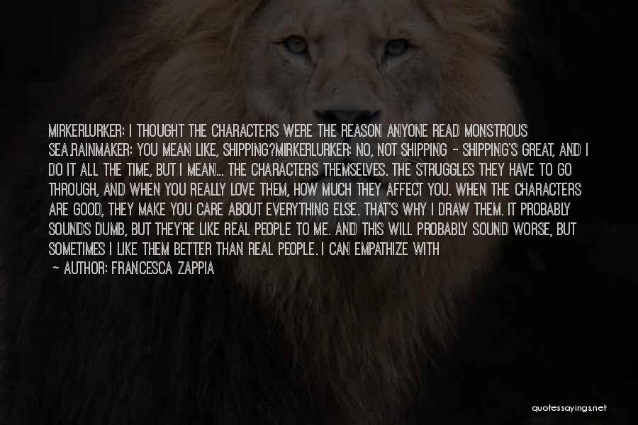 I Will Not Care Quotes By Francesca Zappia