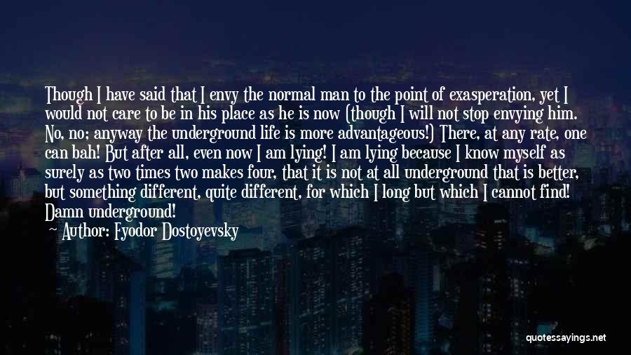 I Will Not Care Quotes By Fyodor Dostoyevsky