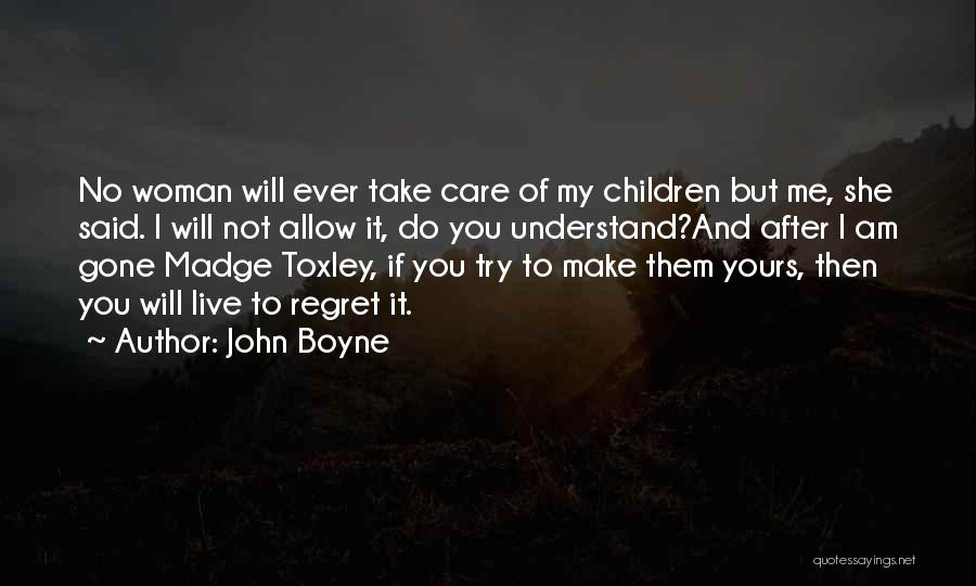 I Will Not Care Quotes By John Boyne