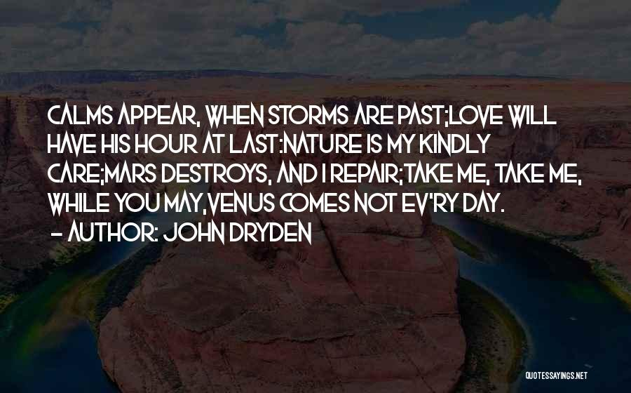 I Will Not Care Quotes By John Dryden