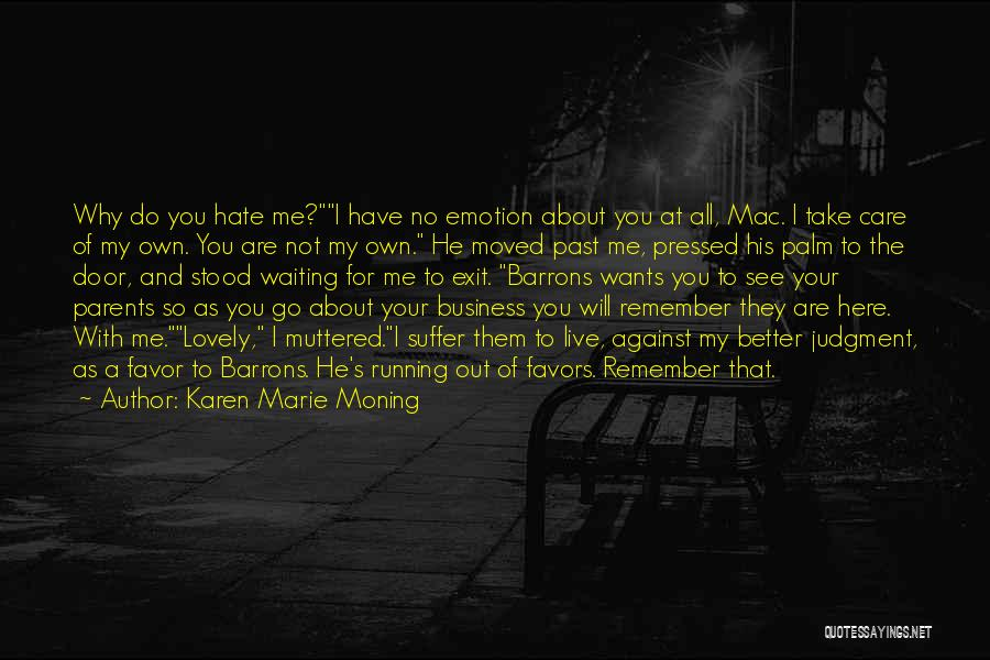 I Will Not Care Quotes By Karen Marie Moning