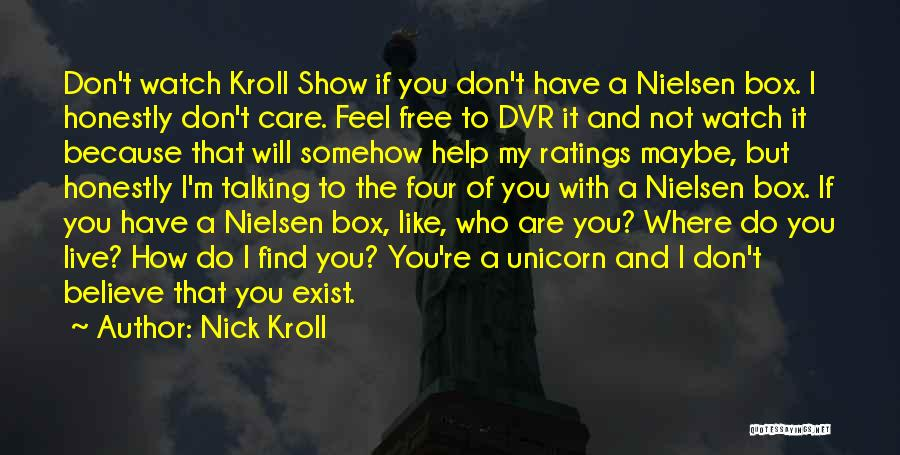 I Will Not Care Quotes By Nick Kroll