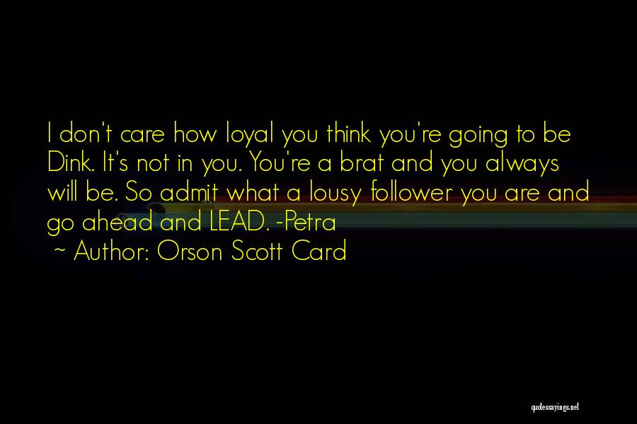 I Will Not Care Quotes By Orson Scott Card