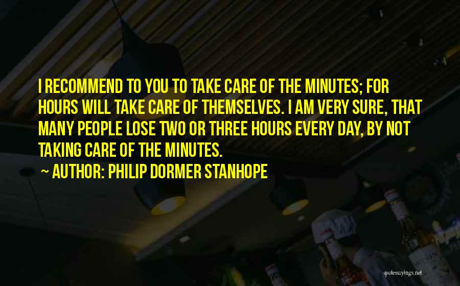 I Will Not Care Quotes By Philip Dormer Stanhope