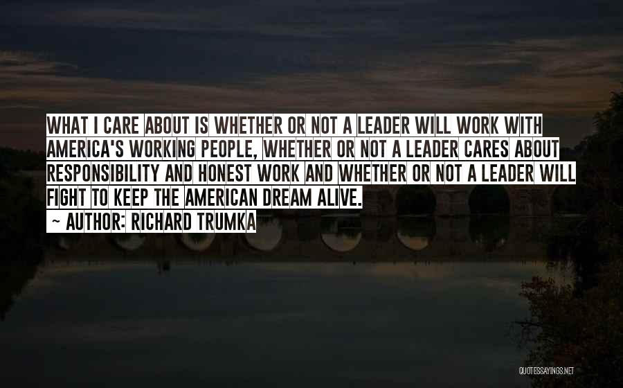 I Will Not Care Quotes By Richard Trumka