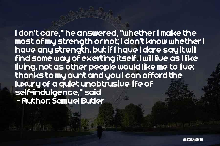 I Will Not Care Quotes By Samuel Butler