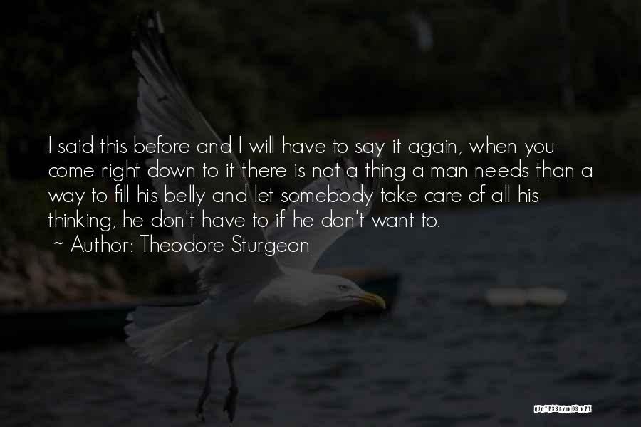 I Will Not Care Quotes By Theodore Sturgeon