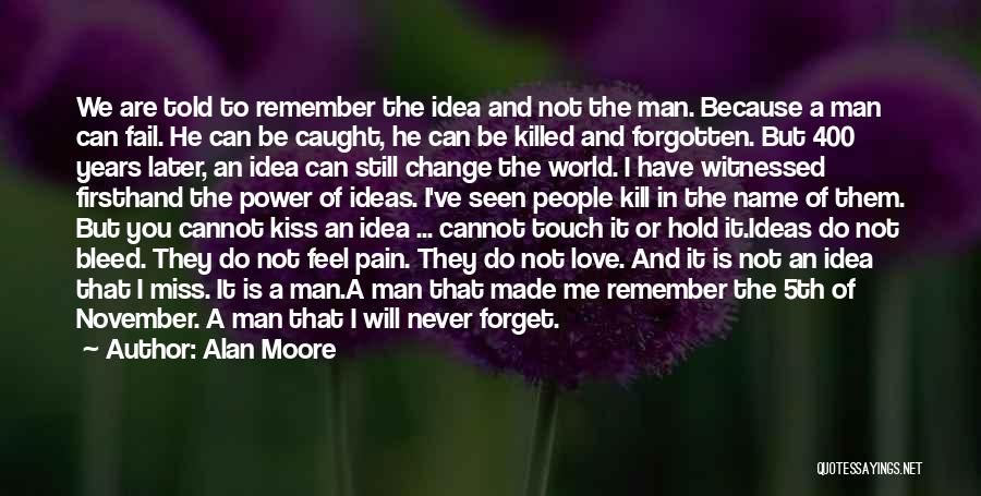 I Will Not Fail Quotes By Alan Moore