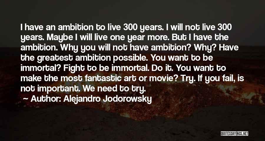 I Will Not Fail Quotes By Alejandro Jodorowsky