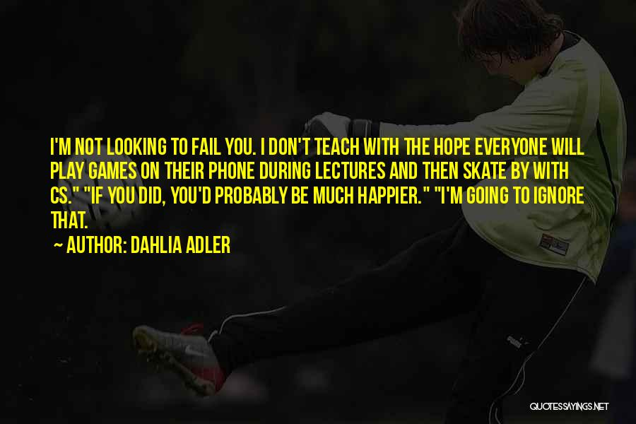 I Will Not Fail Quotes By Dahlia Adler