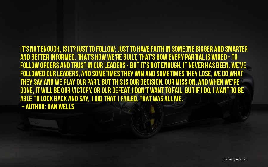 I Will Not Fail Quotes By Dan Wells