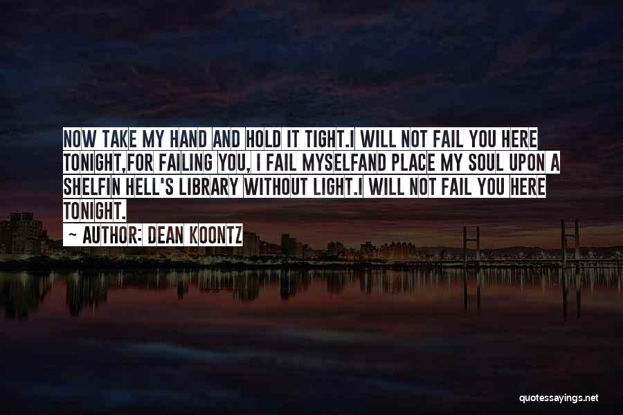 I Will Not Fail Quotes By Dean Koontz