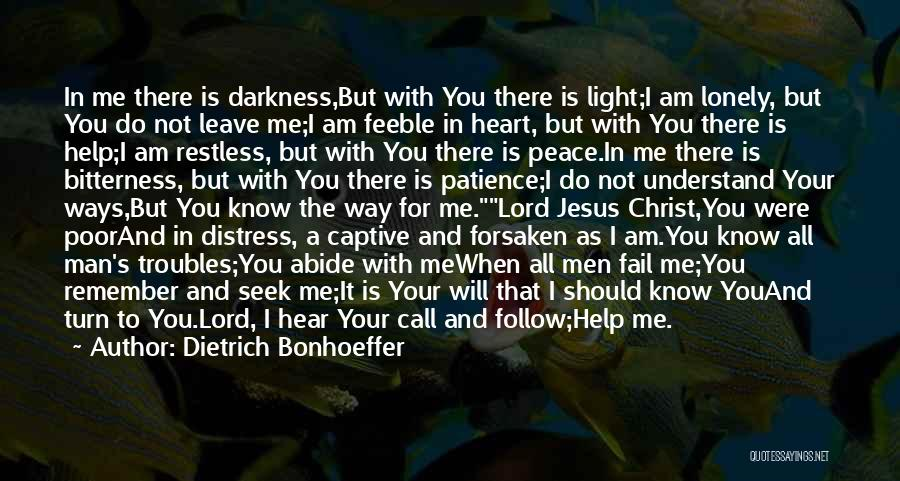 I Will Not Fail Quotes By Dietrich Bonhoeffer