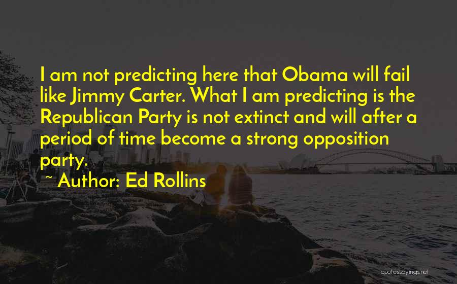 I Will Not Fail Quotes By Ed Rollins